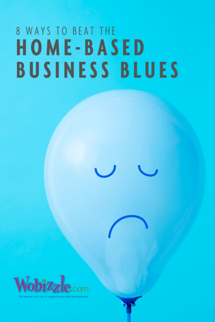 8 ways to beat the home based business blues
