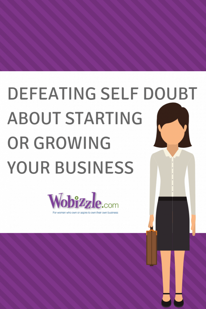 Defeating Self Doubt About Starting or Growing Your Business