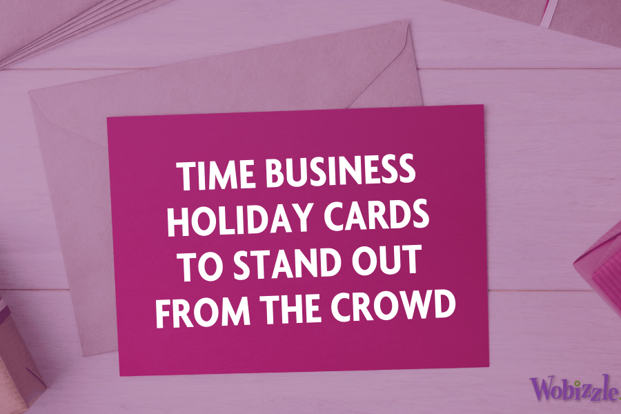 Time Business Holiday Cards To Stand Out From The Crowd