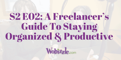 A Freelancer's Guide To Staying Organized & Productive